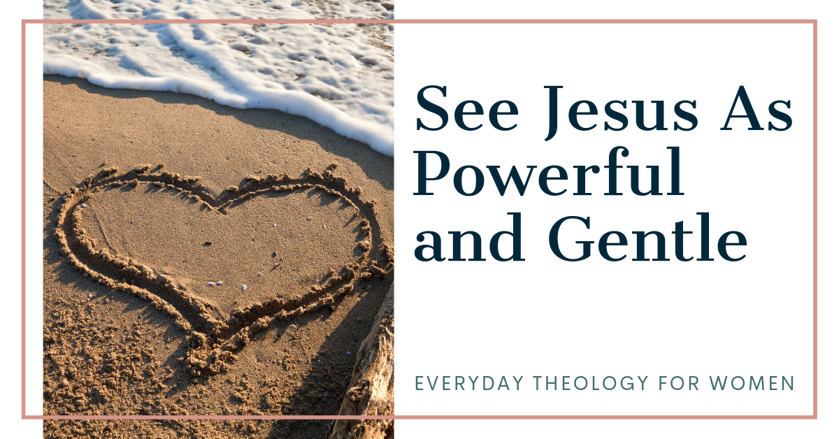 See Jesus as Powerful and Gentle Header