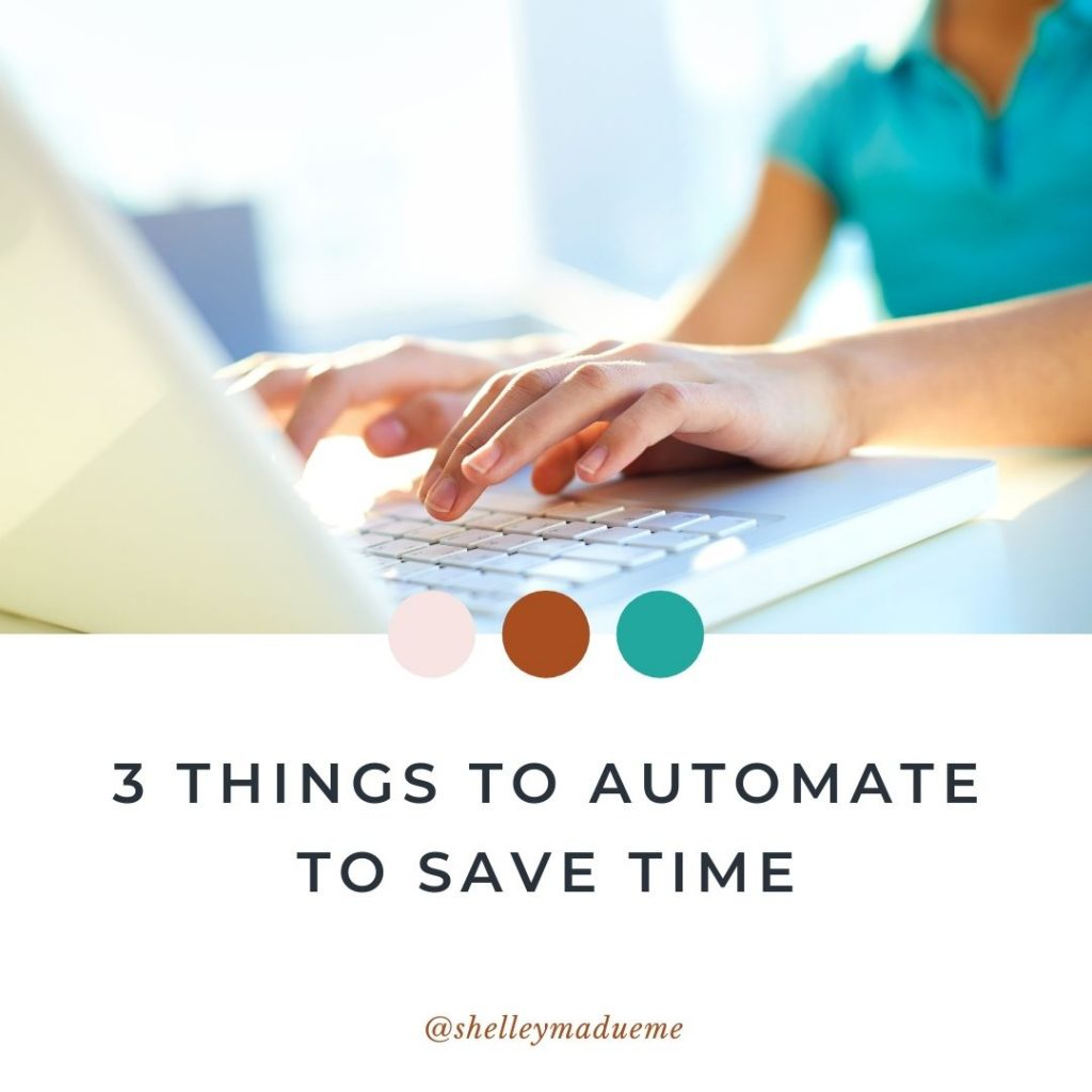 3 Things To Automate To Save Time