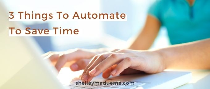 To much to do and not enough time? Read this post to discover 3 ways you can automate things on your to-do list. 3 Things To Automate To Save Time